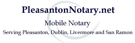 PleasantonNotary.net  Mobile Notary  Serving Pleasanton, Dublin, Livermore, and San Ramon